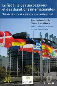 La fiscalité des successions et des donations internationales: Théorie générale et applications en droit comparé