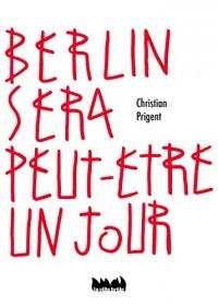 Berlin sera peut-être un jour
