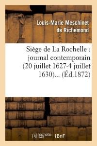 Siege de la Rochelle  ed 1872