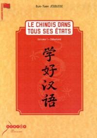 Le chinois dans tous ses états : Volume 1, Débutant (1DVD)