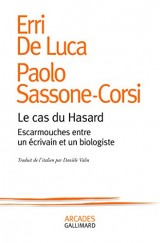 Le cas du Hasard: Escarmouches entre un écrivain et un biologiste