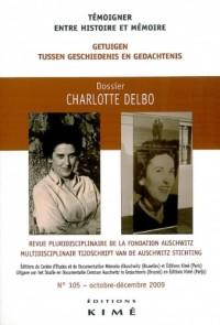 Témoigner entre histoire et mémoire, N° 105 : Charlotte Delbo