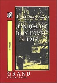 L'initiation d'un homme, 1917