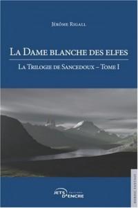 La Dame blanche des elfes, la Trilogie de Sancedoux, Tome 1