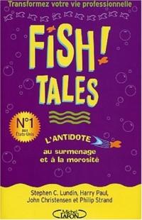 Fish ! Tales : Des histoires vraies pour transformer votre vie privée et professionnelle