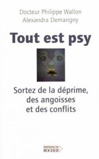 Tout est psy : Sortez de la déprime, des angoises et des conflits