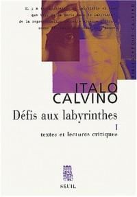 Défis aux labyrinthes, tome 1 : Textes et lectures critiques