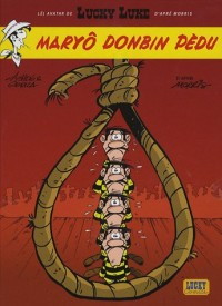 Lucky Luke : Maryô Donbin Pèdu : Edition en arpitan bressan