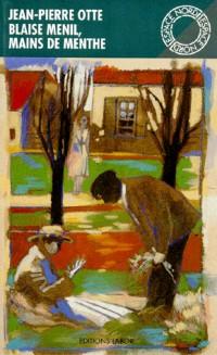 Blaise Menil, mains de menthe, le guérisseur