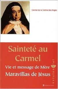 Sainteté au Carmel : Vie et message de Mère Maravillas de Jésus