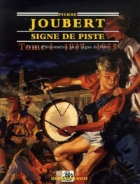 Pierre Joubert : 70 ans d'illustration Signe de Piste Tome 1, 1937-1955