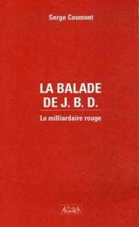 La balade de JBD : Le milliardaire rouge