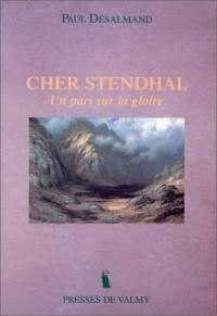 Cher Stendhal: Un pari sur la gloire