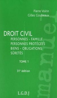Droit civil : Personnes, famille, personnes protégées, biens, obligations, sûretés, tome 1