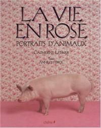 La Vie en Rose : Portraits d'animaux