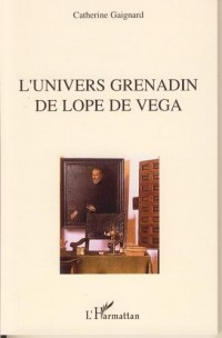 L'univers grenadin de Lope de Vega