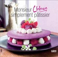 Monsieur Chloée, simplement pâtissier