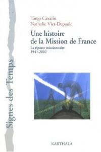 Une histoire de la Mission de France : La riposte missionnaire 1941-2002