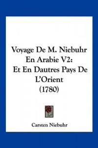 Voyage de M. Niebuhr En Arabie V2: Et En Dautres Pays de L'Orient (1780)