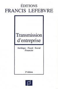 Transmission d'entreprise : Juridique - Fiscal - Social - Financier