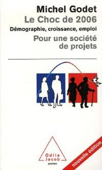 Le Choc de 2006 : Démographie, croissance, emploi pour une société de projets