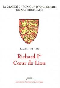 La Grande chronique d'Angleterre, Tome 3 : Richard Ier Coeur de Lion (1184-1199)