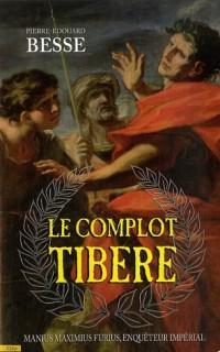 Le complot Tibère : Manius Maximius Furius, enquêteur impérial