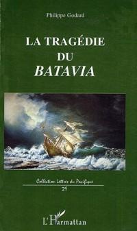 La tragédie du Batavia : Son premier et dernier voyage vers les îles de la Sonde