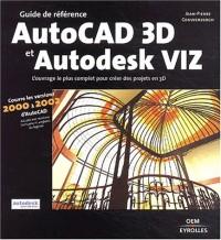 Guide de référence : AutoCAD 3D et Autodesk VIZ, version 2000 à 2002