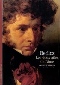 Berlioz : Les deux ailes de l'âme