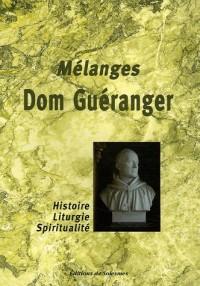 Mélanges Dom Guéranger : Histoire-Liturgie-Spiritualité