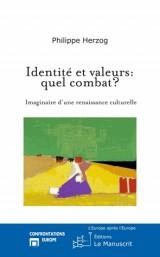 Identité et valeurs: quel combat?: Imaginaire d'une renaissance culturelle