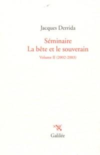 Séminaire, La bête et le souverain : Volume II (2002-2003)