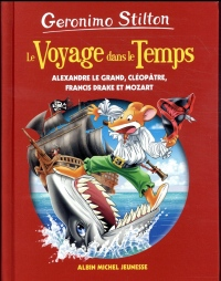 Le voyage dans le temps T9: Alexandre Le Grand, Cléopâtre, Francis Drake et Mozart
