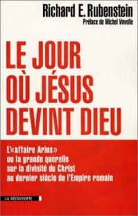 Le jour où Jésus devint Dieu