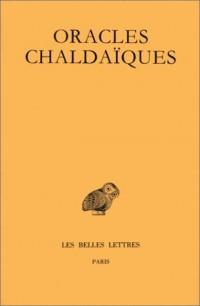 Oracles chaldaïques : Avec un choix de commentaires anciens : Psellus - Proclus - Michel Italicus (édition bilingue rançais/grec)
