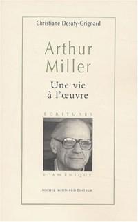 Arthur Miller : Une vie à l'oeuvre