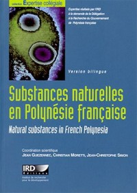 Substances naturelles en Polynésie francaise: Natural substances in french Polynesia. Bilingue français/anglais. Avec cd-rom.