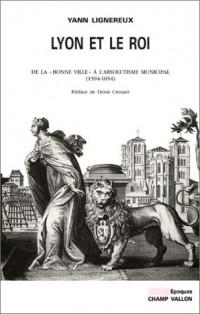 Lyon et le Roi : De la