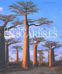 Le Tour du monde en 80 arbres