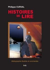 Histoires de Lire : Bibliographie illustrée et commentée