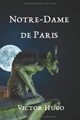 NOTRE-DAME DE PARIS: Texte intégral avec biographie et analyse de l'œuvre