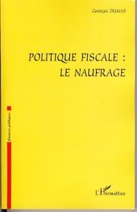 Politique Fiscale le Naufrage