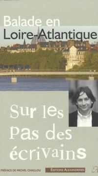 Balade en Loire-Atlantique Sur les Pas des Ecrivains