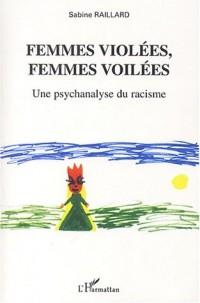 Femmes violées, femmes voilées : Une psychanalyse du racisme