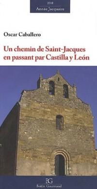 Un chemin de Saint-Jacques en passant par Castilla y Léon