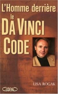 L'homme derrière le Da Vinci Code : Biographie non autorisée de Dan Brown