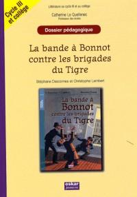 La bande à Bonnot contre les brigades du Tigre : Cycle III et 6e / 5e, dossier pédagogique