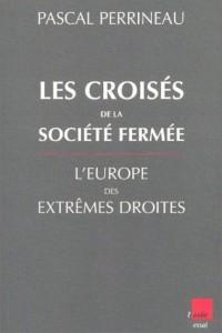 Les croisées de la société fermée : L'Europe des extrêmes droites