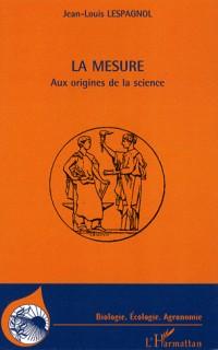 La mesure : Aux origines de la science